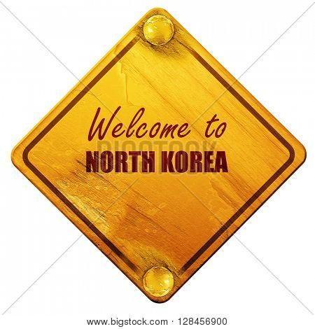 Welcome to north korea, 3D rendering, isolated grunge yellow roa