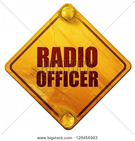 radio officer, 3D rendering, isolated grunge yellow road sign