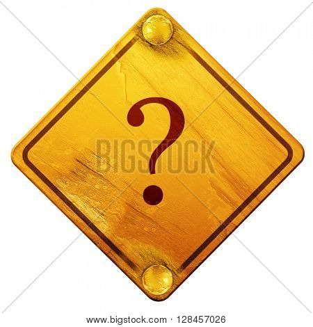 question mark, 3D rendering, isolated grunge yellow road sign