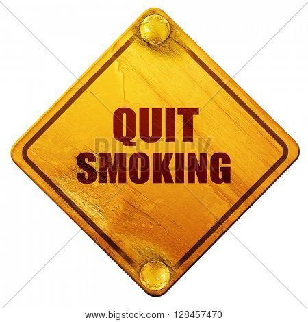 quit smoking, 3D rendering, isolated grunge yellow road sign