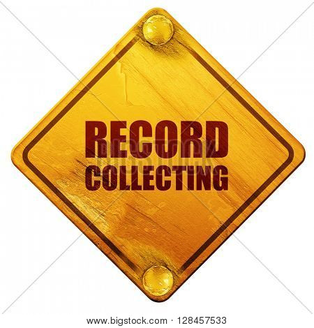 record collecting, 3D rendering, isolated grunge yellow road sig