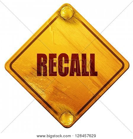 recall, 3D rendering, isolated grunge yellow road sign