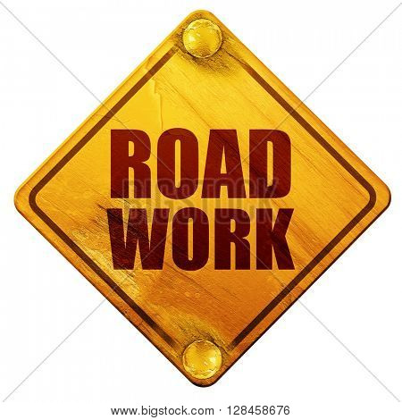 road work, 3D rendering, isolated grunge yellow road sign