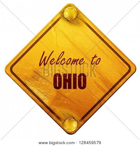 Welcome to ohio, 3D rendering, isolated grunge yellow road sign