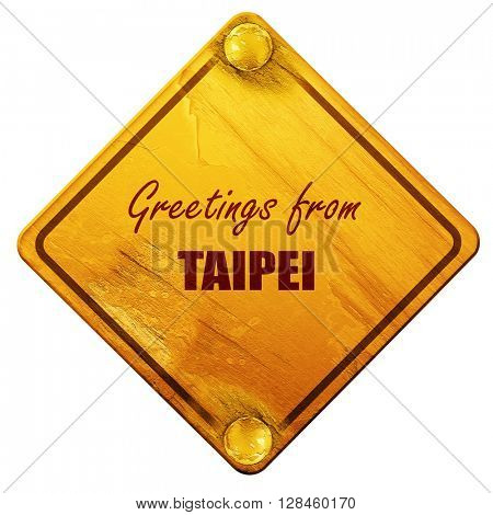 Greetings from taipei, 3D rendering, isolated grunge yellow road