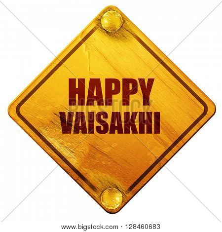 happy vaisakhi, 3D rendering, isolated grunge yellow road sign