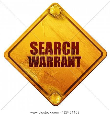 search warrant, 3D rendering, isolated grunge yellow road sign