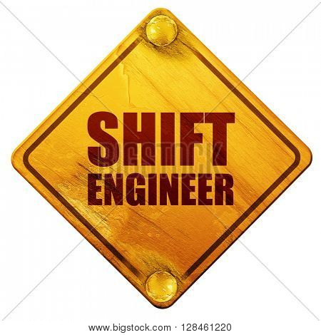 shift engineer, 3D rendering, isolated grunge yellow road sign
