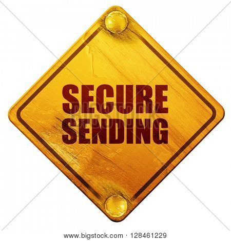 secure sending, 3D rendering, isolated grunge yellow road sign
