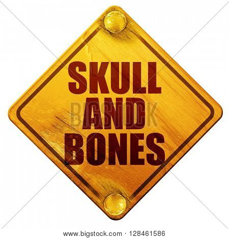 skull and bones, 3D rendering, isolated grunge yellow road sign