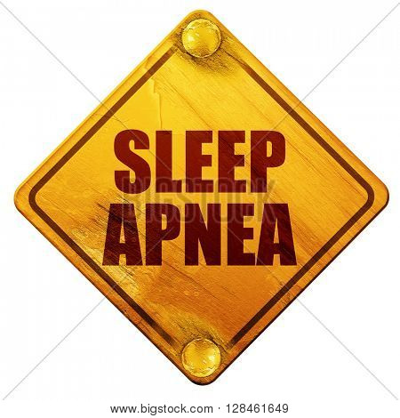 sleep apnea, 3D rendering, isolated grunge yellow road sign