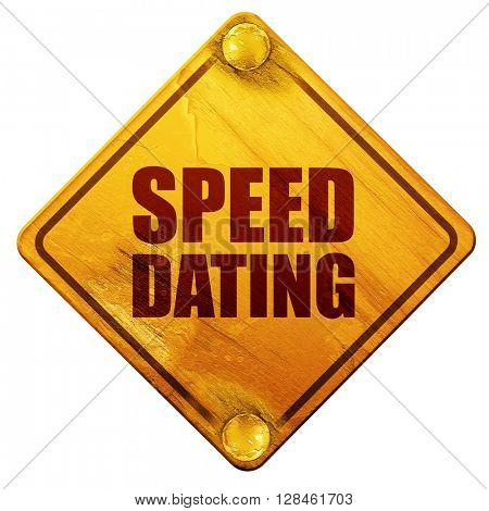 speed dating, 3D rendering, isolated grunge yellow road sign