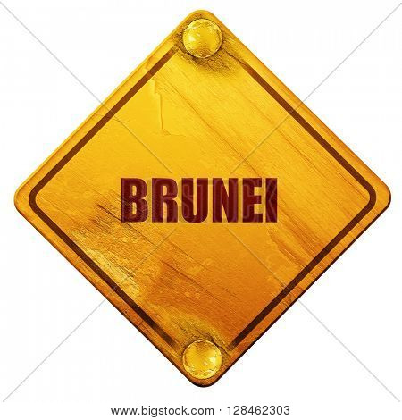 Brunei, 3D rendering, isolated grunge yellow road sign