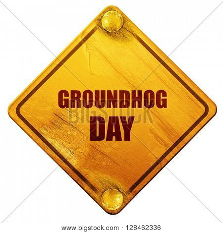 groundhog day, 3D rendering, isolated grunge yellow road sign