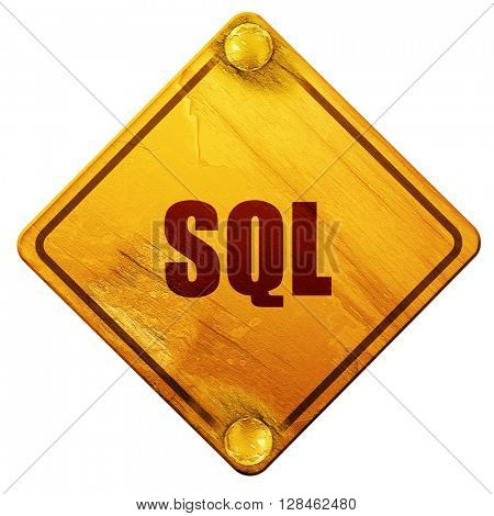 sql, 3D rendering, isolated grunge yellow road sign