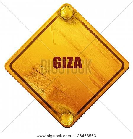 giza, 3D rendering, isolated grunge yellow road sign