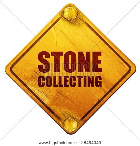 stone collecting, 3D rendering, isolated grunge yellow road sign