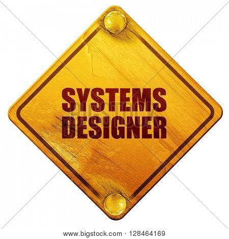 systems designer, 3D rendering, isolated grunge yellow road sign