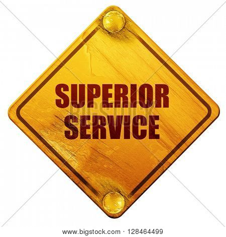 superior service, 3D rendering, isolated grunge yellow road sign