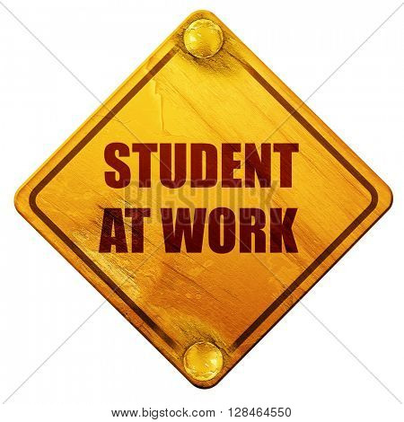 student at work, 3D rendering, isolated grunge yellow road sign