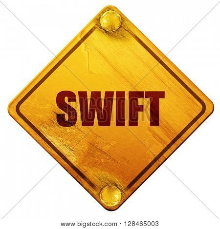 swift, 3D rendering, isolated grunge yellow road sign