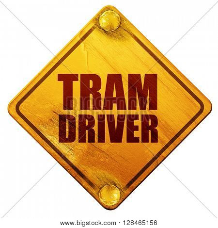 tram driver, 3D rendering, isolated grunge yellow road sign