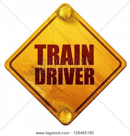 train driver, 3D rendering, isolated grunge yellow road sign