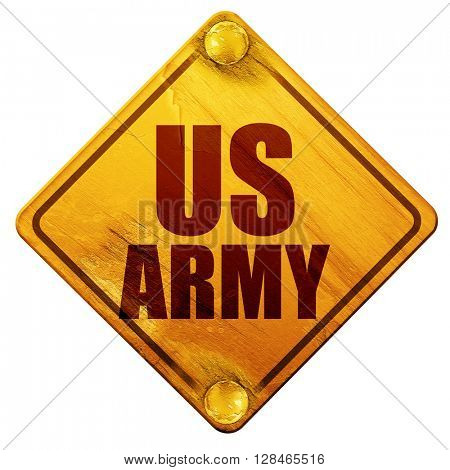 us army, 3D rendering, isolated grunge yellow road sign