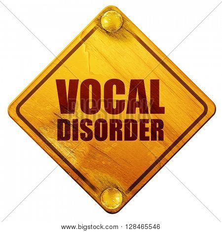 vocal disorder, 3D rendering, isolated grunge yellow road sign