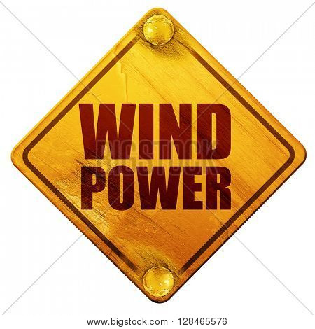wind power, 3D rendering, isolated grunge yellow road sign