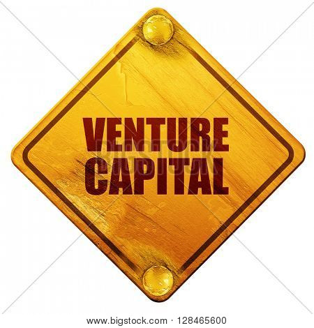 venture capital, 3D rendering, isolated grunge yellow road sign