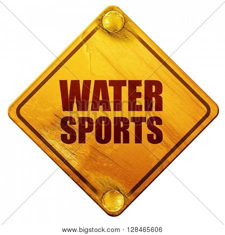 water sports, 3D rendering, isolated grunge yellow road sign