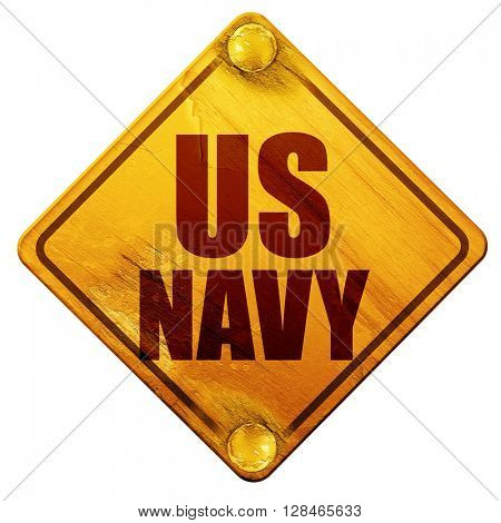 us navy, 3D rendering, isolated grunge yellow road sign