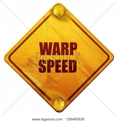 warp speed, 3D rendering, isolated grunge yellow road sign