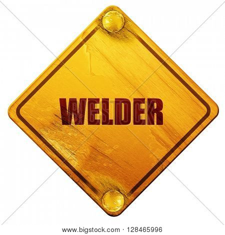 welder, 3D rendering, isolated grunge yellow road sign