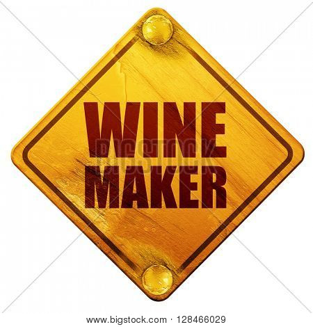wine maker, 3D rendering, isolated grunge yellow road sign