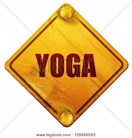 yoga, 3D rendering, isolated grunge yellow road sign