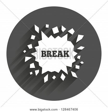 Break it sign. Cracked hole icon. Smashed wall symbol. Circle flat button with shadow. Modern UI website navigation.