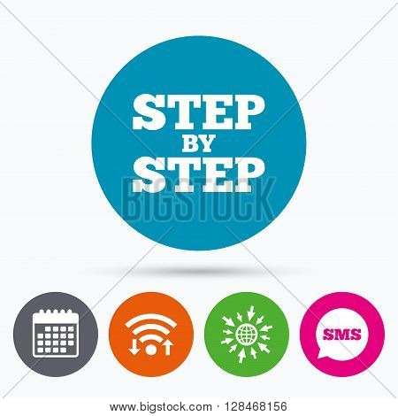 Wifi, Sms and calendar icons. Step by step sign icon. Instructions symbol. Go to web globe.