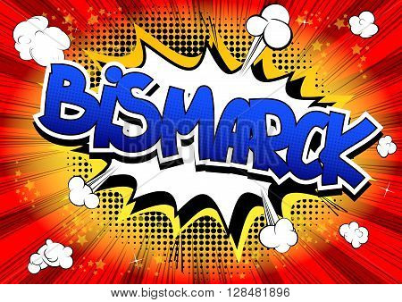 Bismarck - Comic book style word on comic book abstract background.