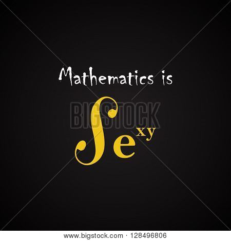 Funny mathematical inscription template - Mathematics is sexy -