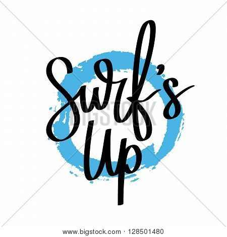 Quote Surf's up. Fashionable calligraphy. Summer print. Vector illustration on white background with a smear of ink blue. Surfer label. Elements for design.