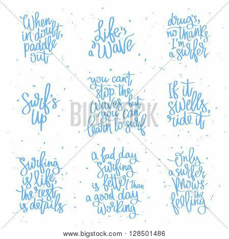 Set motivational quotes about surfing. Fashionable calligraphy. Summer print. Vector illustration on white background. Surfer label. Elements for design.