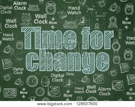 Time concept: Chalk Blue text Time for Change on School board background with  Hand Drawing Time Icons, School Board