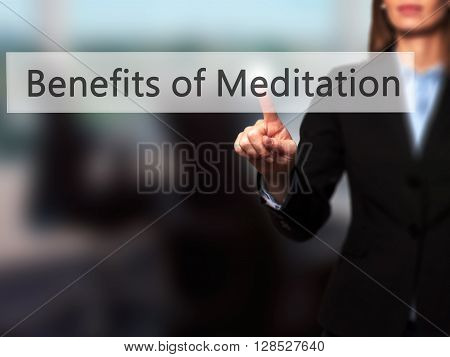 Benefits Of Meditation - Businesswoman Hand Pressing Button On Touch Screen Interface.
