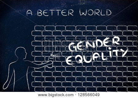 Man Writing Gender Equality As Wall Graffiti, Caption A Better World
