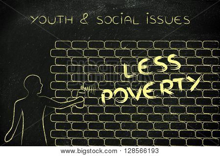 Man Writing Less Poverty As Wall Graffiti, Youth & Social Issues