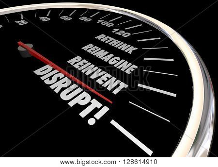 Disrupt Rethink Reimagine Reinvent Speedometer Words Change 3d Illustration