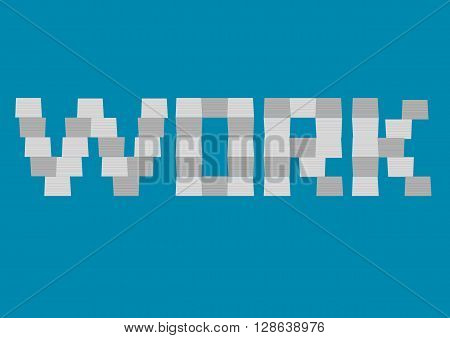 Vector illustration of stacks of paper document piled up to form text WORK isolated on plain blue background.. Play on word paperwork.