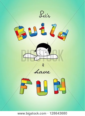 Build and have fun text created from bricks.